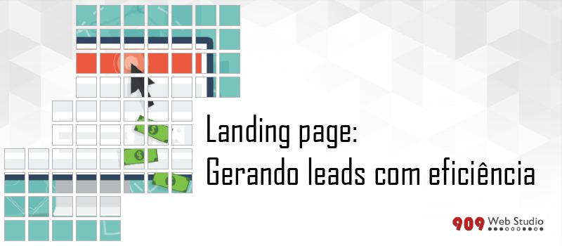 Landing page: gerando leads com eficiência
