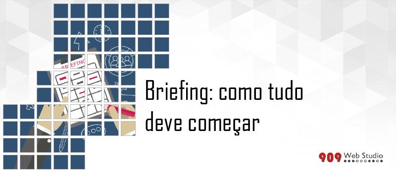Briefing: como tudo deve começar