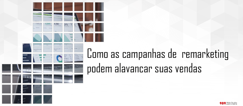 O que é e como o Remarketing pode alavancar as suas vendas
